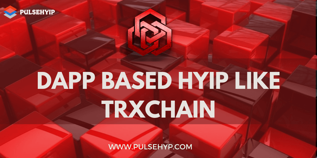 https://res.cloudinary.com/dl4a1x3wj/image/upload/v1601476400/pulsehyip/Dapp-based-hyip-trxchain.png