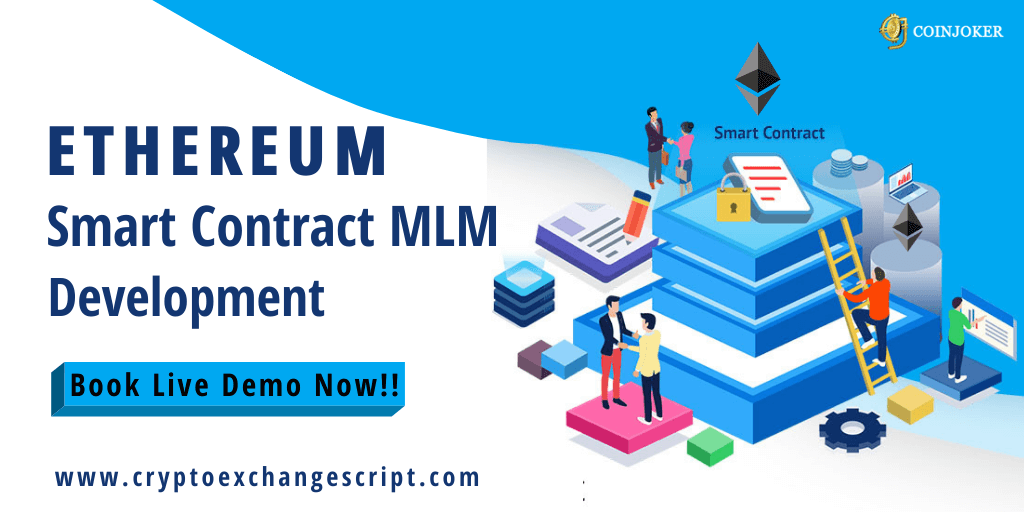 Ethereum Smart Contract MLM Software - To Launch Smart Contract based MLM Business Platform