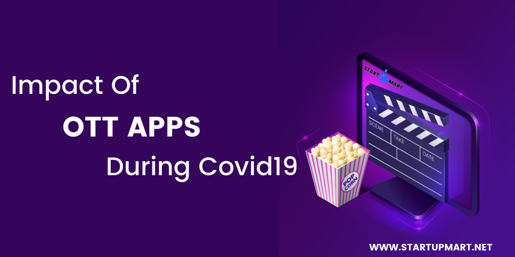 The Growth and Impact Of OTT Apps During COVID 19 Pandemic