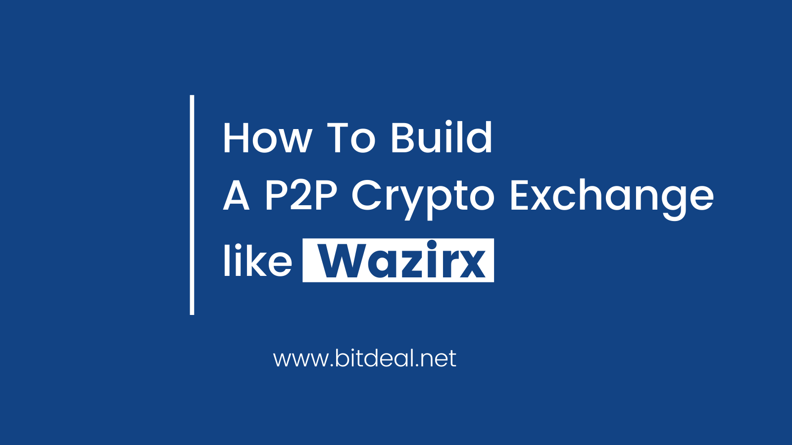 A Complete Guide To Start a P2P Exchange Like WazirX