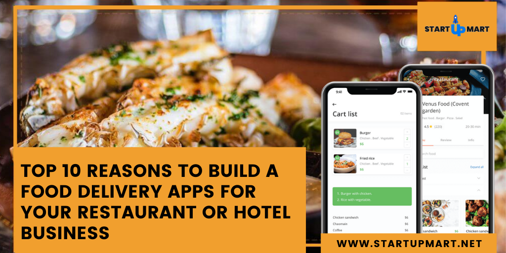 Top 10 Reasons To Build a Food Delivery Apps For Your Restaurant or Hotel Business