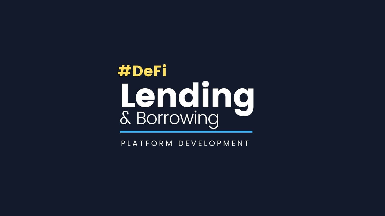 DeFi Lending Platform Development On Aave and Compound