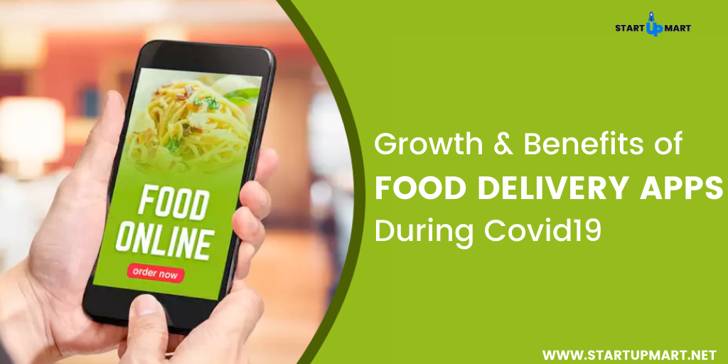 The Growth & Benefits of Food Delivery Apps During Covid19