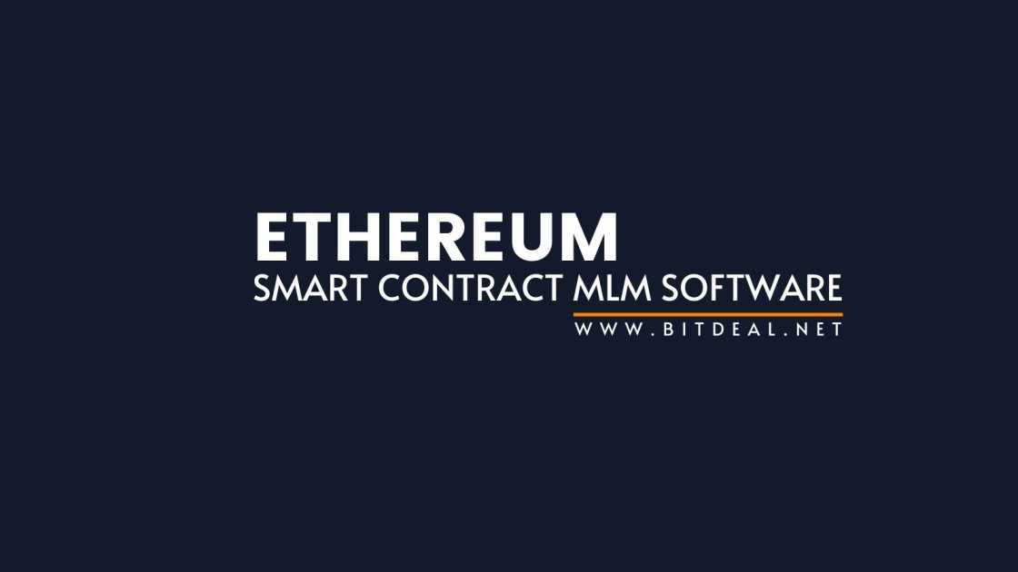 Ethererum Smart Contract MLM Software To Launch Smart Contract Based MLM On Ethereum