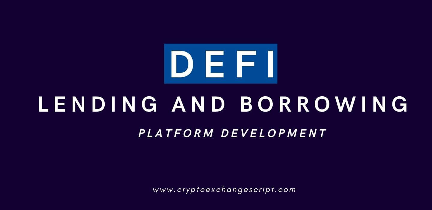 DeFi Lending and Borrowing Platform Development on DeFi Protocols