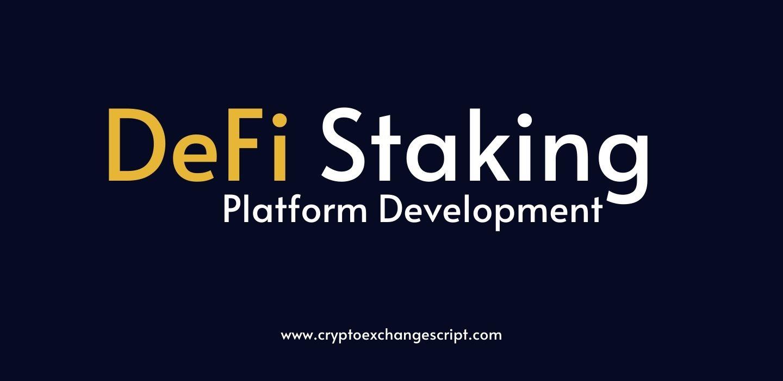 DeFi Staking Platform Development - To Earn Passive Income