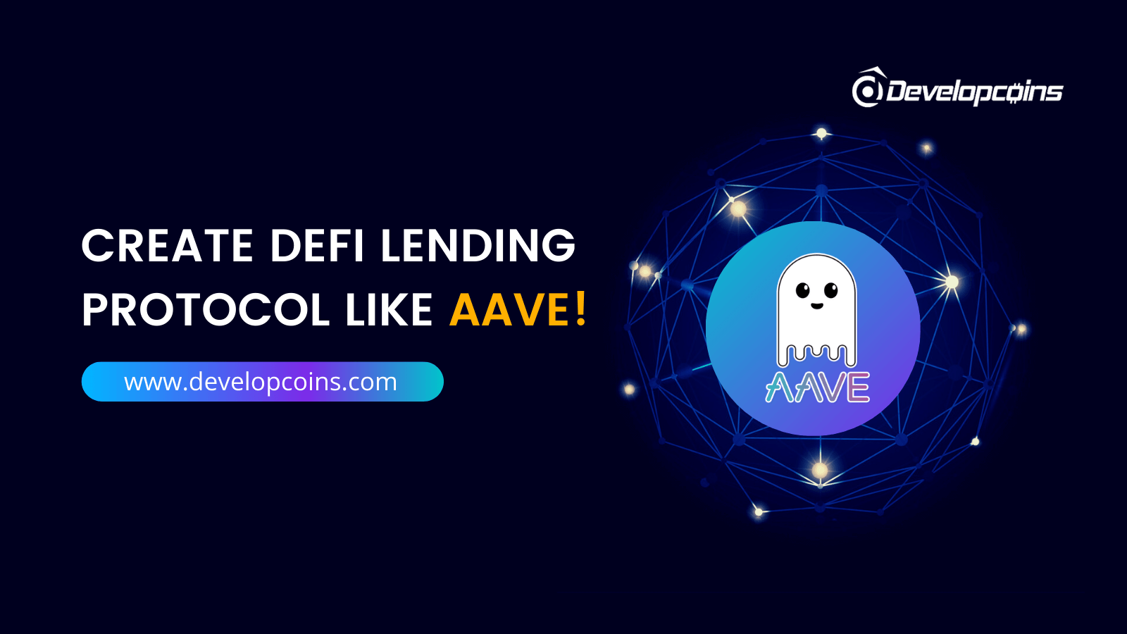 DeFi Lending Protocol Development - Create DeFi Lending Protocol Like AAVE!