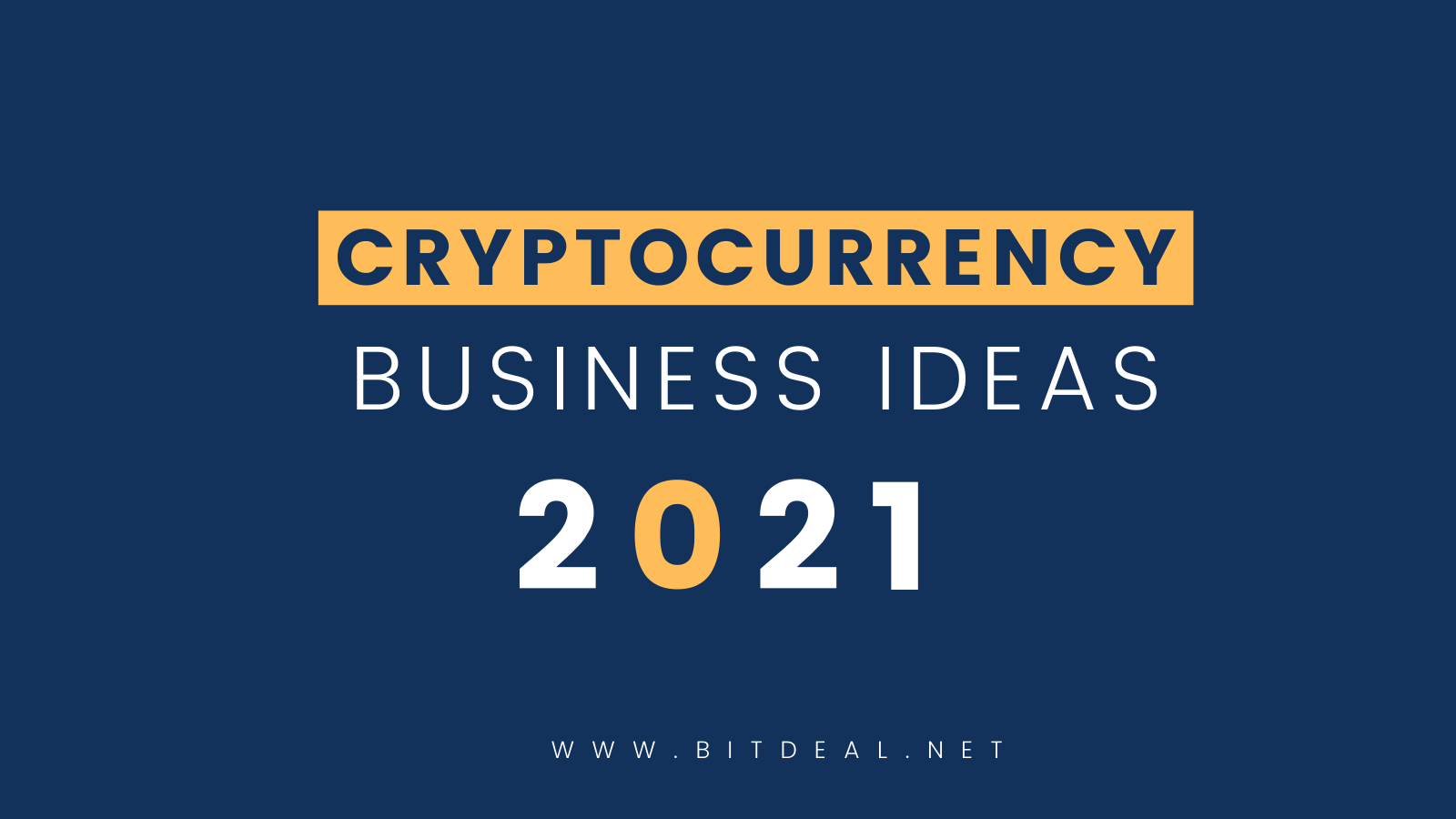Top Most Cryptocurrency Business Ideas 2021