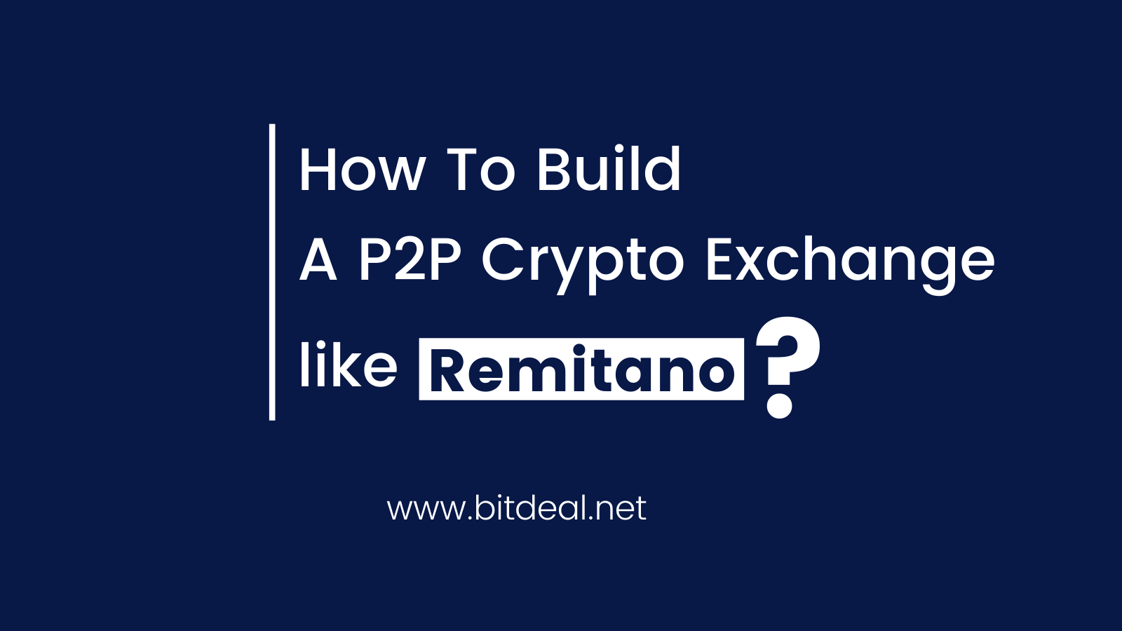 A Complete Guide To Launch Your Own P2P Exchange Like Remitano