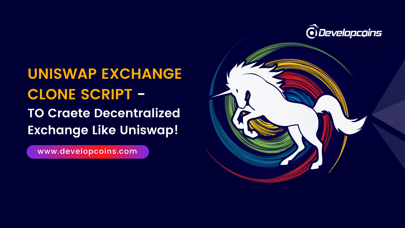 Looking to Build a Decentralized Exchange (DEX) Platform Like Uniswap? Here is the step-by-step guide for Newbies 2021