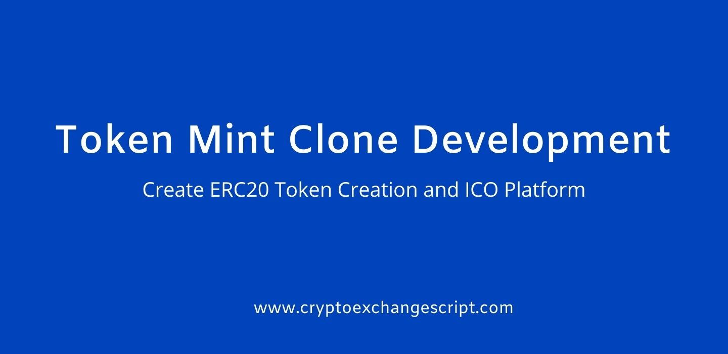 Token Mint Clone Development For Ethereum Token and ICO Development