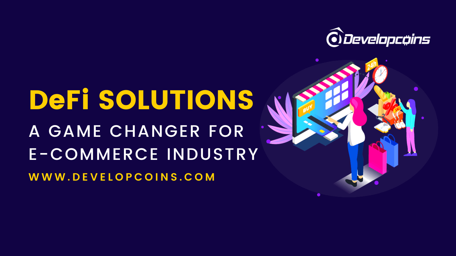 DeFi Solutions : A Game Changer For E-commerce Industry