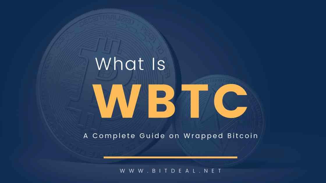What Is Wrapped Bitcoin ( WBTC )? Explore WBTC Price, How WBTC Works, WBTC Vs BTC Comparison