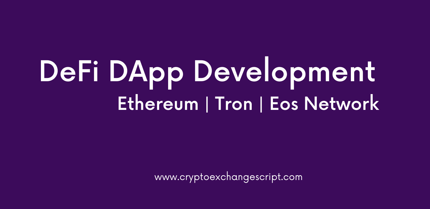 Build DeFi DApp Development on Ethereum, Tron & Eos Network