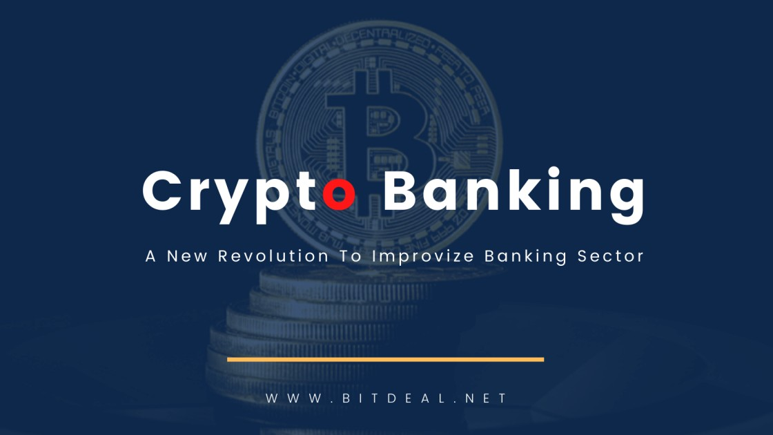 Crypto Banks - Technologizing the Traditional Banking System
