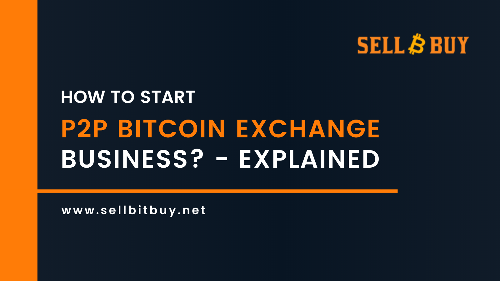 How do I start a Peer-to-Peer Bitcoin Exchange Business?