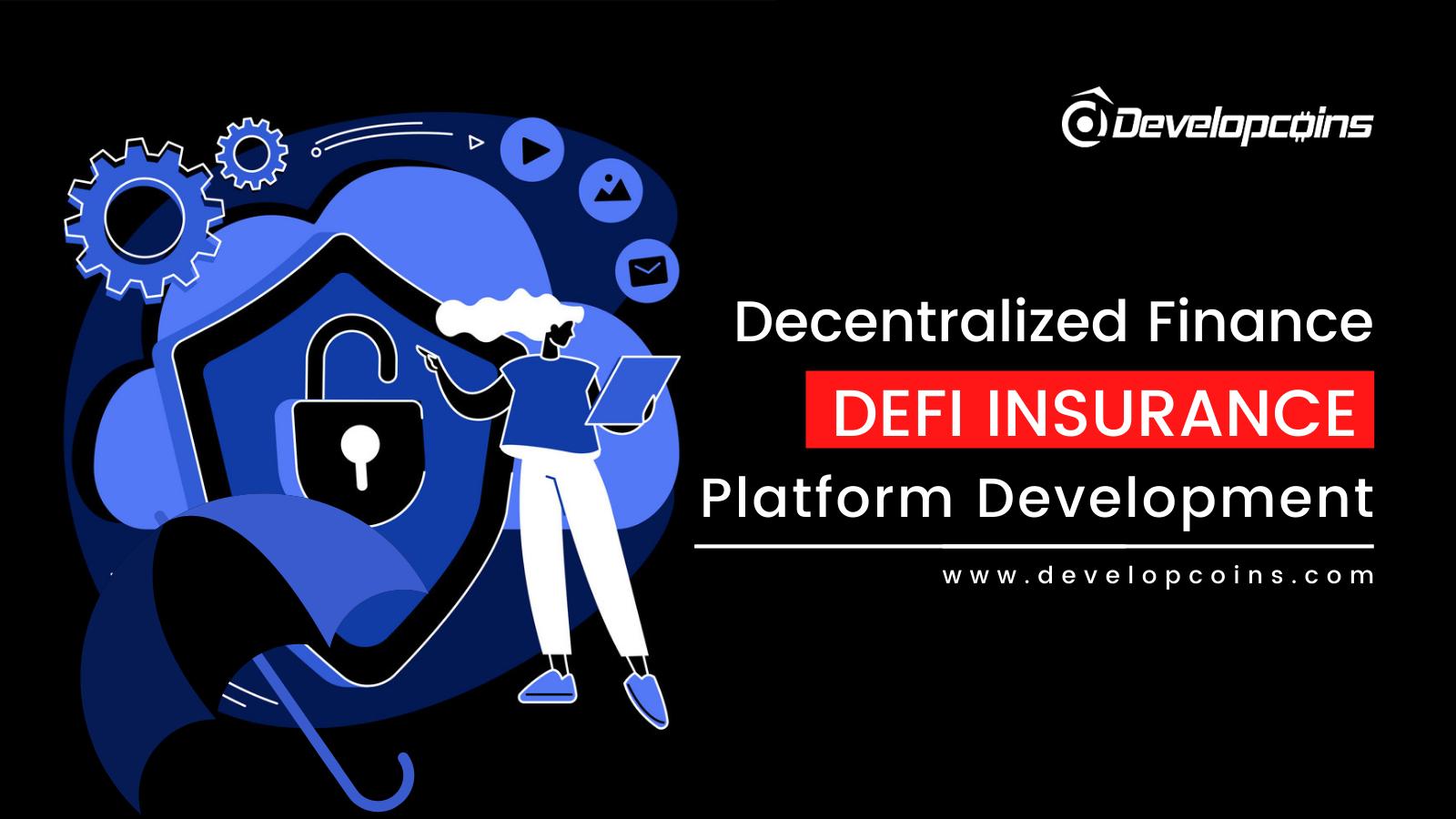 DeFi Insurance Platform Development - A promising sector for Decentralized Ecosystem