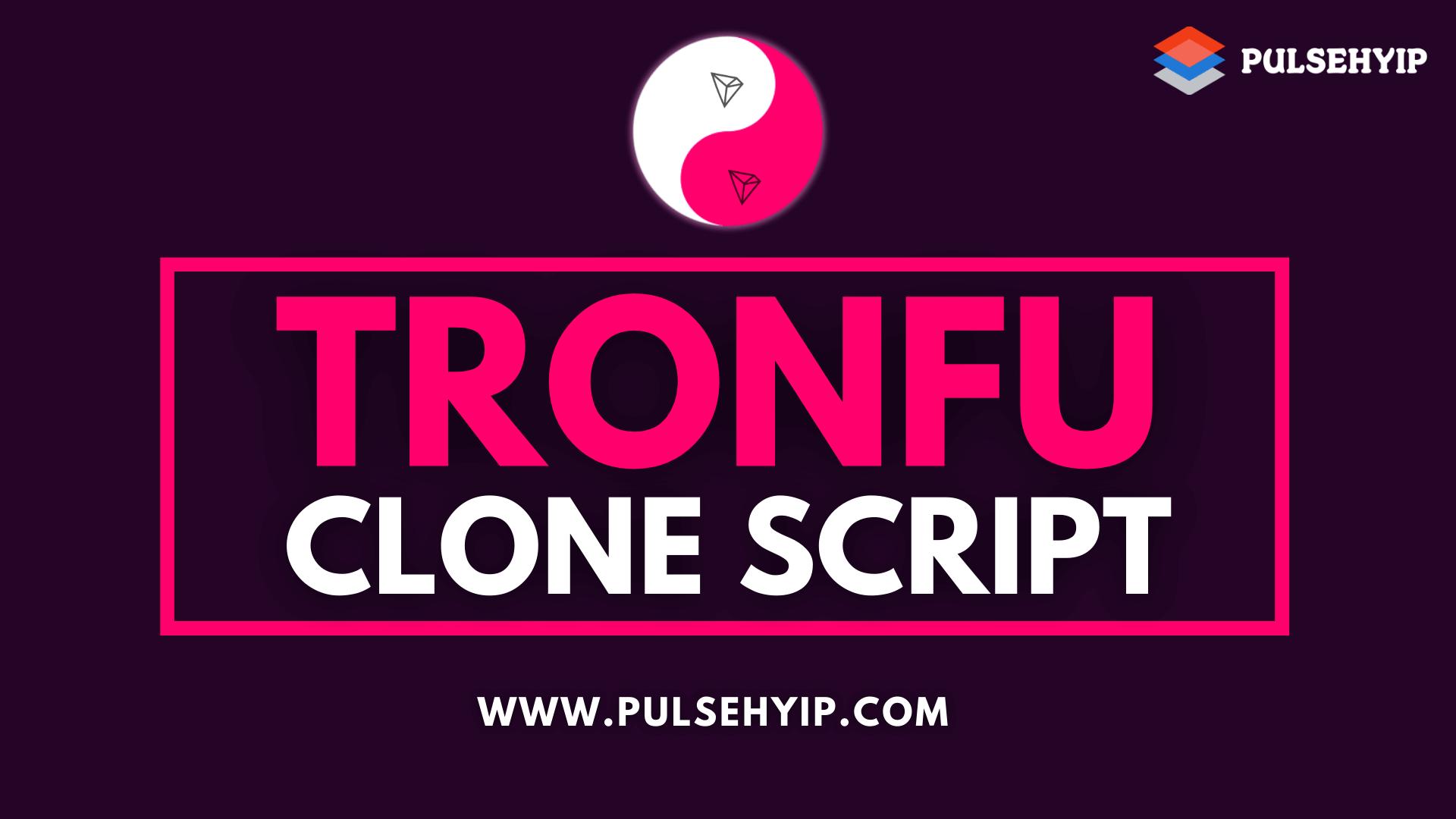 Tron Fu Clone Script to Launch TRON based Smart Contract HYIP like Tron Fu