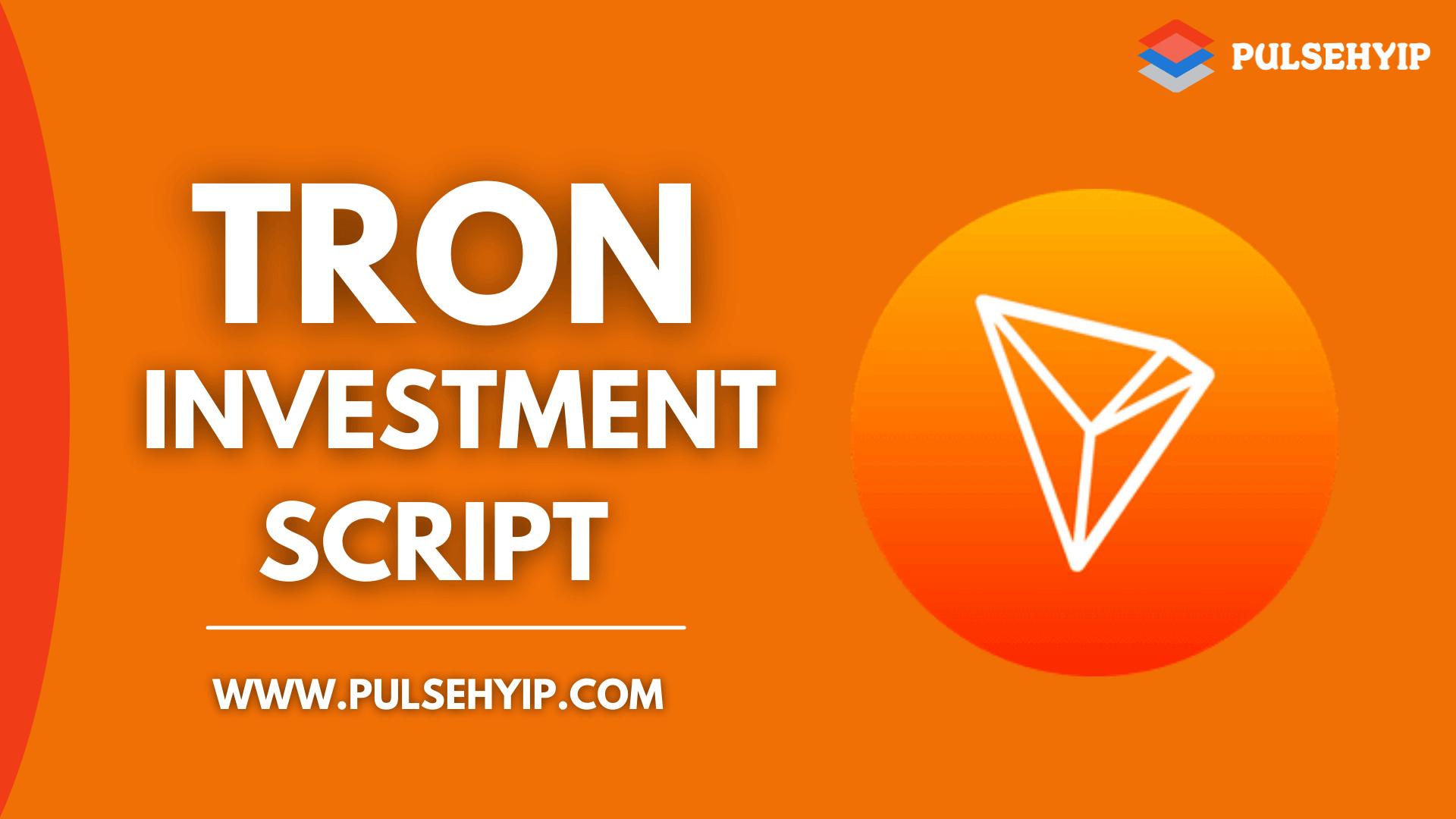 Best Tron Investment Script to Build TRON Based Investment Platform