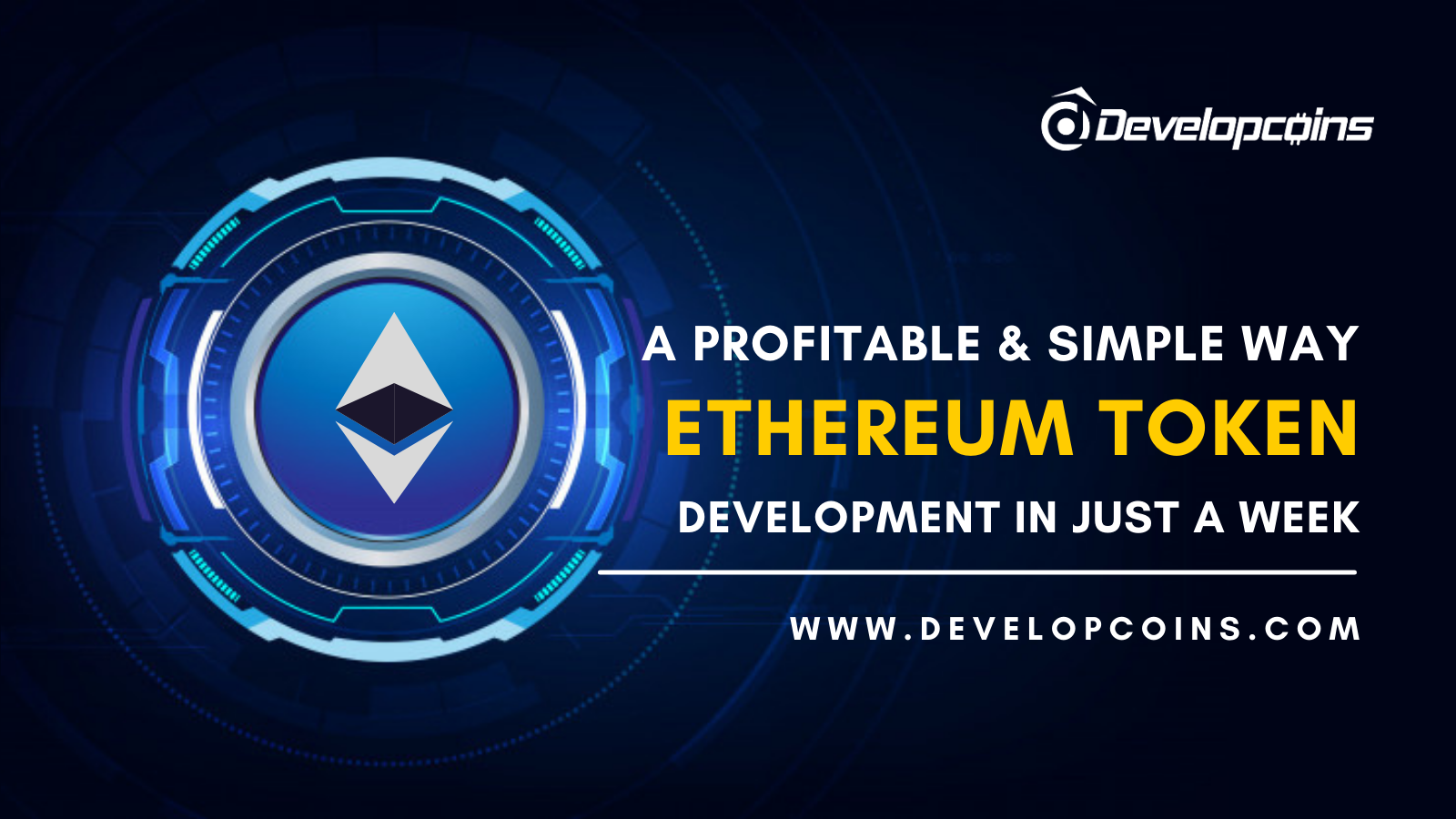A Profitable And Simple Way For Ethereum Token Development In Just A Week!