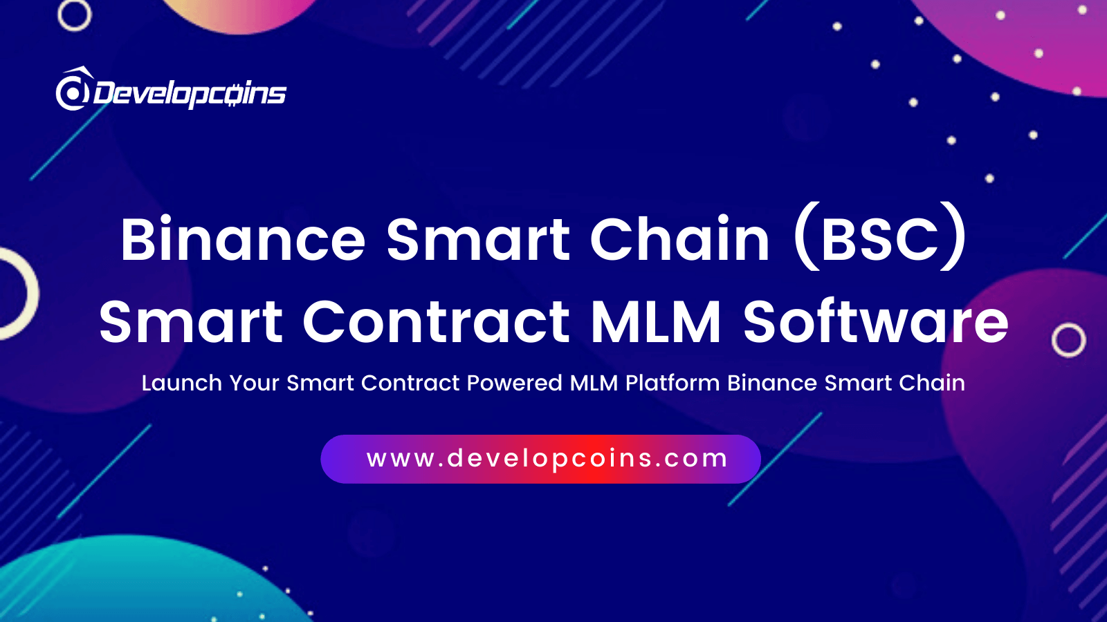 Binance Smart Chain (BSC) Smart Contract MLM Software Development Company