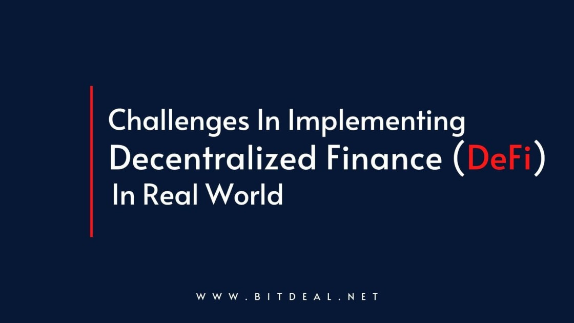 Top 5 Challenges In Applying DeFi in Real Life