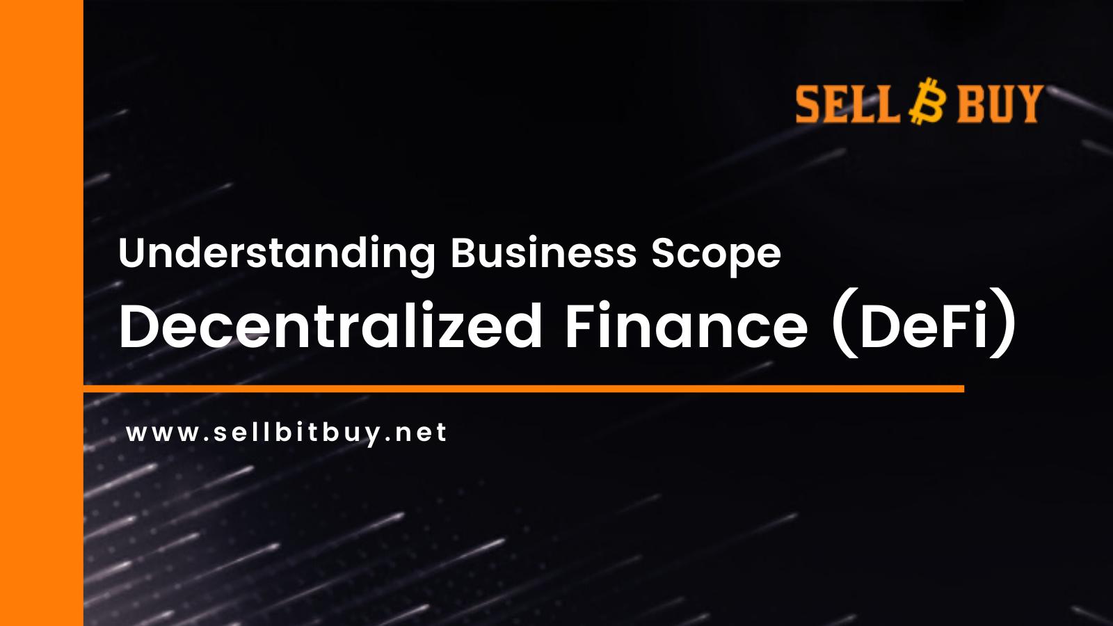 Understanding the Business Scope of DeFi