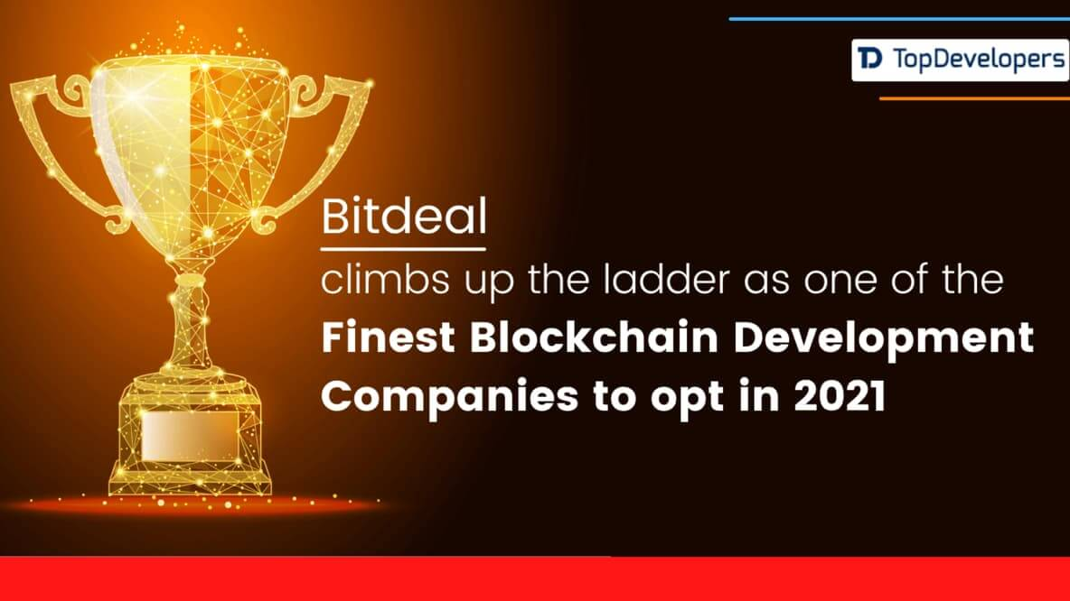 Bitdeal Got Recognized As Finest Blockchain Development Company 2021 By Topdevelopers.co