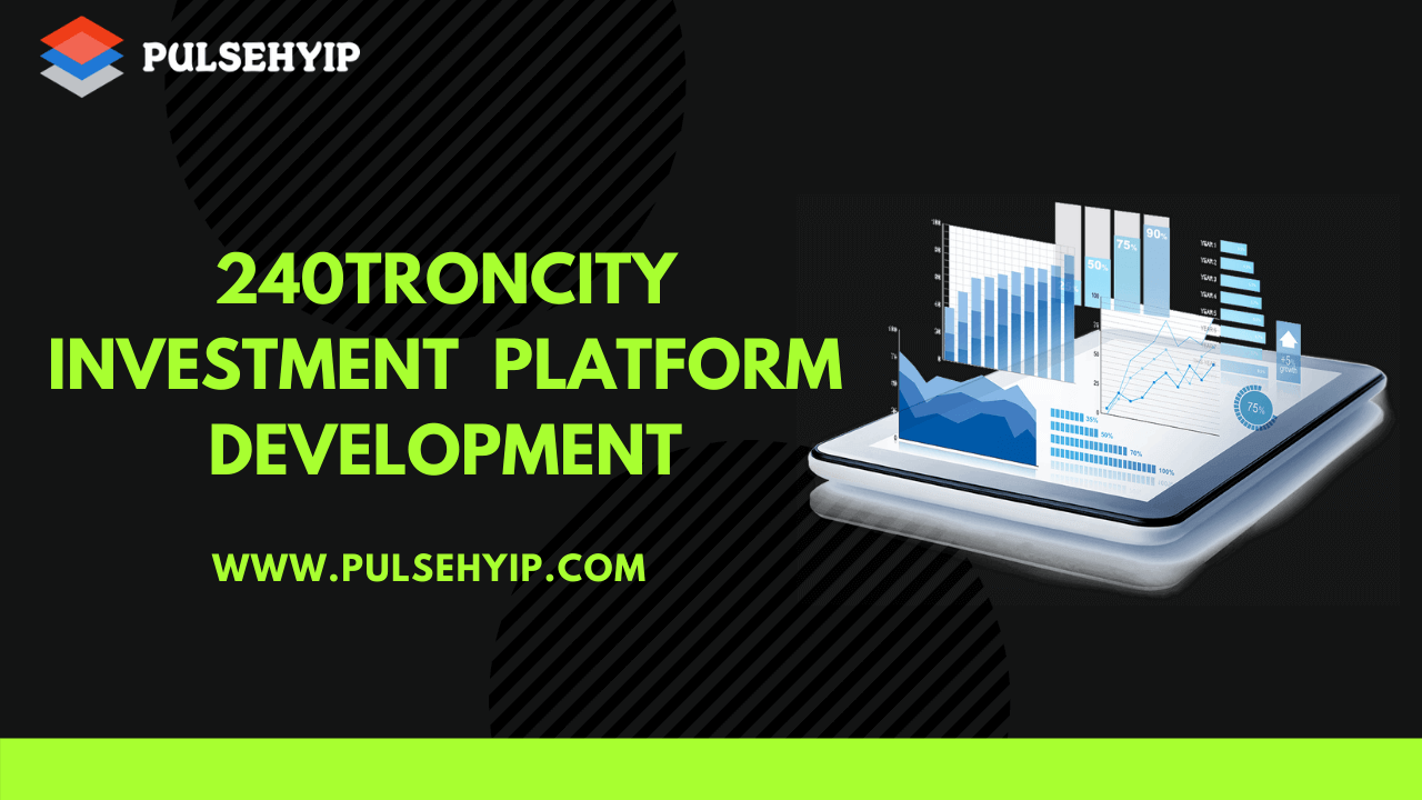 240TronCity Clone Script to Start Tron based Investment Startup