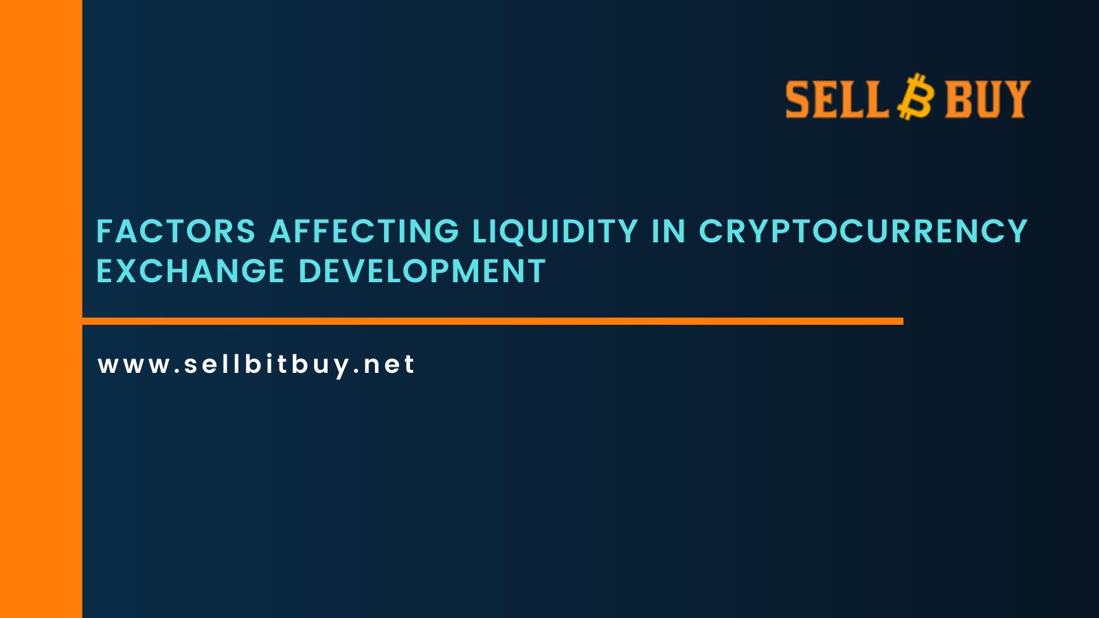 Factors Affecting Liquidity In Cryptocurrency Exchange Development
