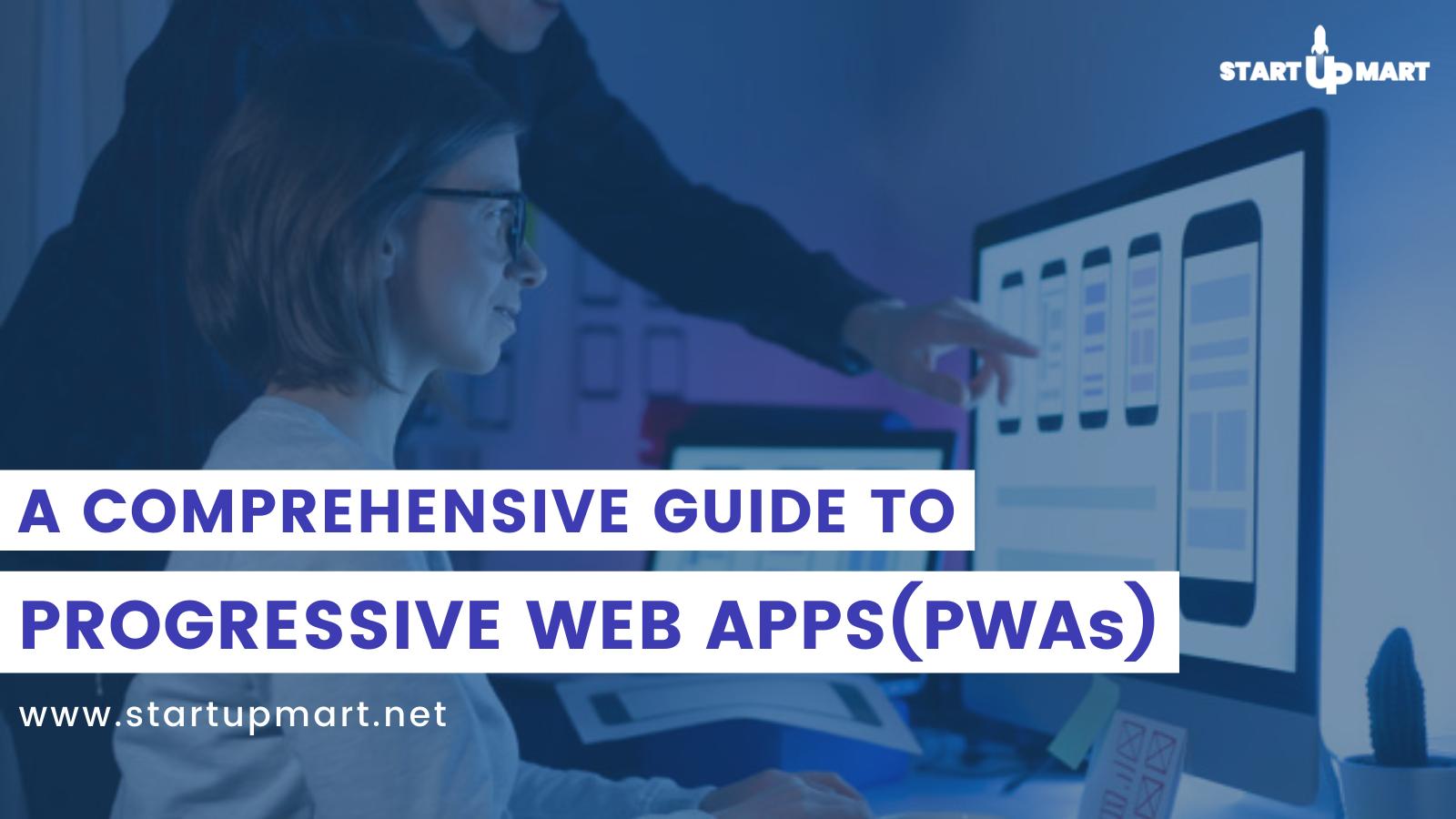 A Comprehensive Guide To Progressive Web Apps(PWAs)