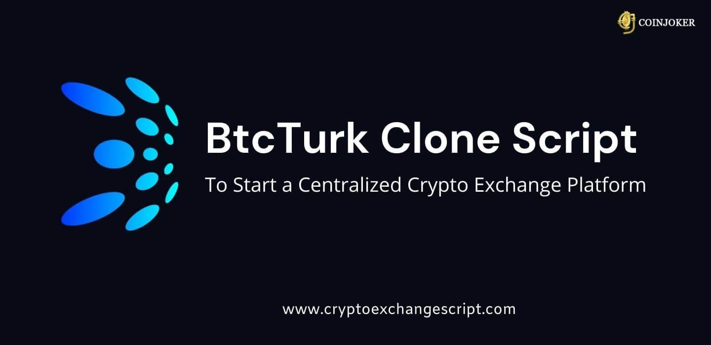 BTCTurk Clone Script- To Start Cryptocurrency Exchange In Turkey