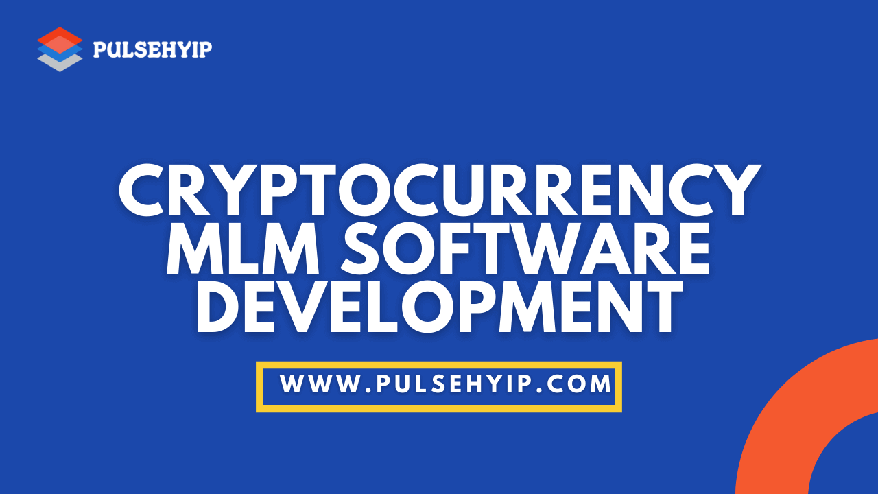 Cryptocurrency MLM Software Development for High Revenue Generating Entrepreneurial MLM Businesses