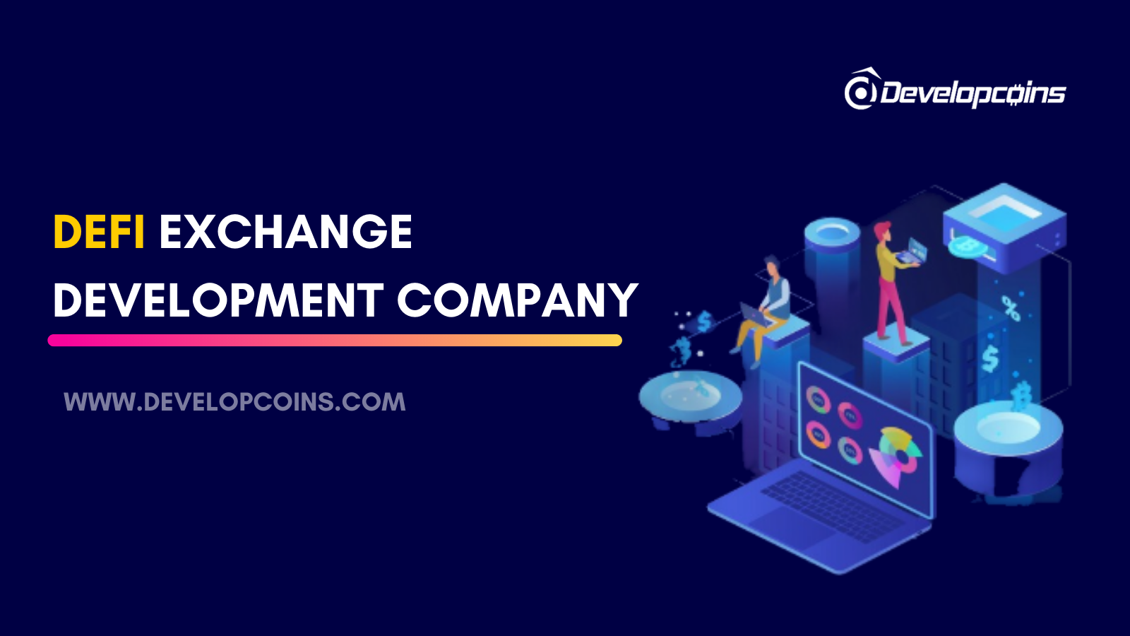 Decentralized Finance (DeFi) Exchange Development Company