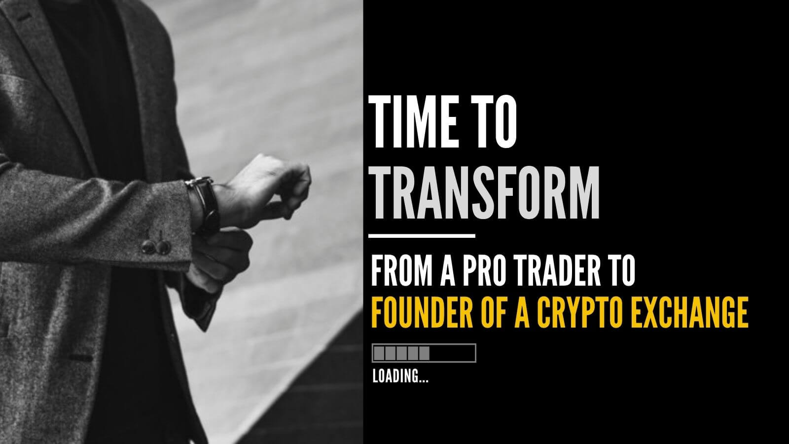 Time To Transform From a Pro Trader To Crypto Exchange Owner! Here Is Why?
