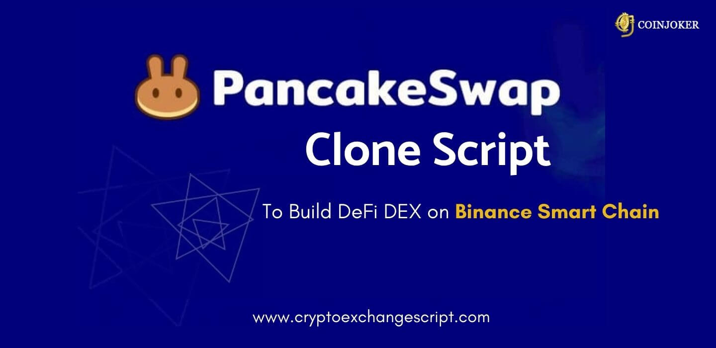 Pancakeswap Clone Script - To Start DeFi DEX on Binance Smart Chain