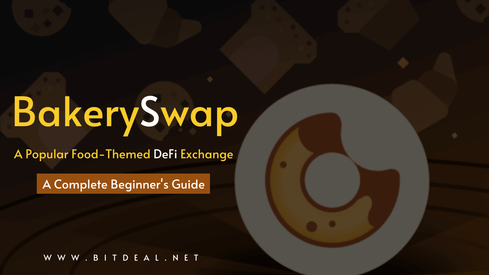 A Complete Beginners Guide To BakerySwap and BAKE Tokens