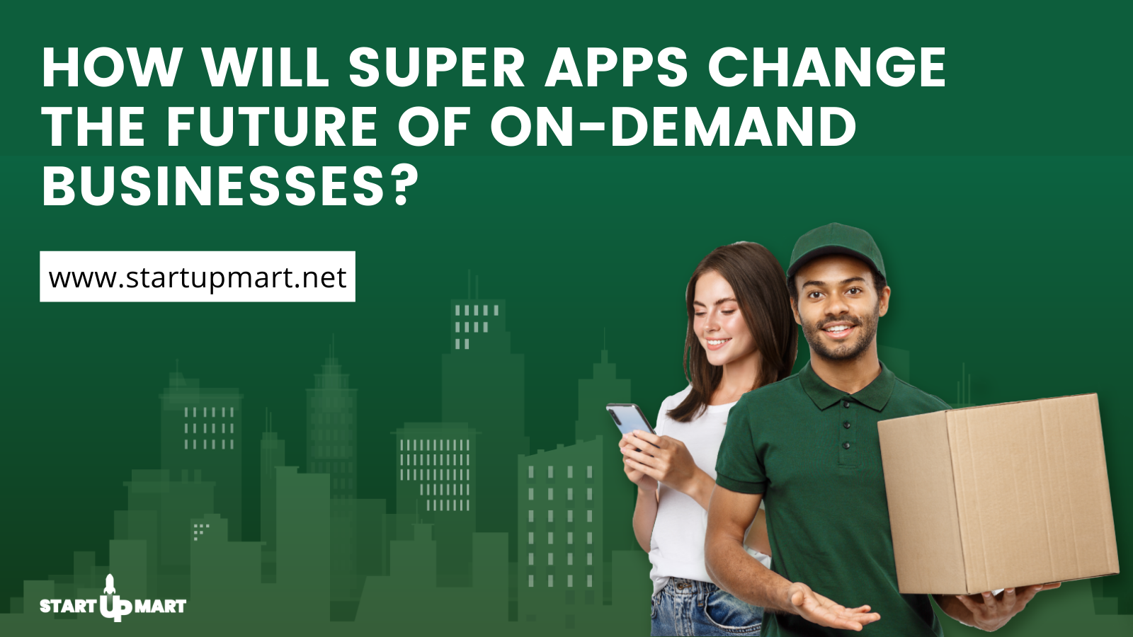 How Will Super Apps Change The Future Of On-Demand Businesses?
