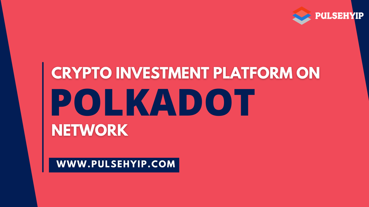 Polkadot Cryptocurrency Investment Software to Revolutionize Crypto Investment Market