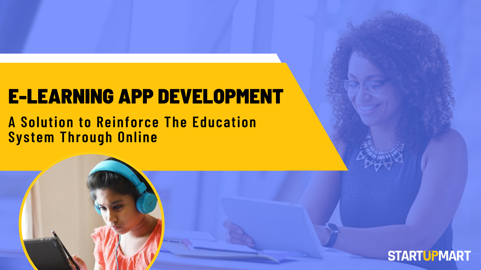 E-Learning App Development - A Solution to Reinforce The Education System Through Online
