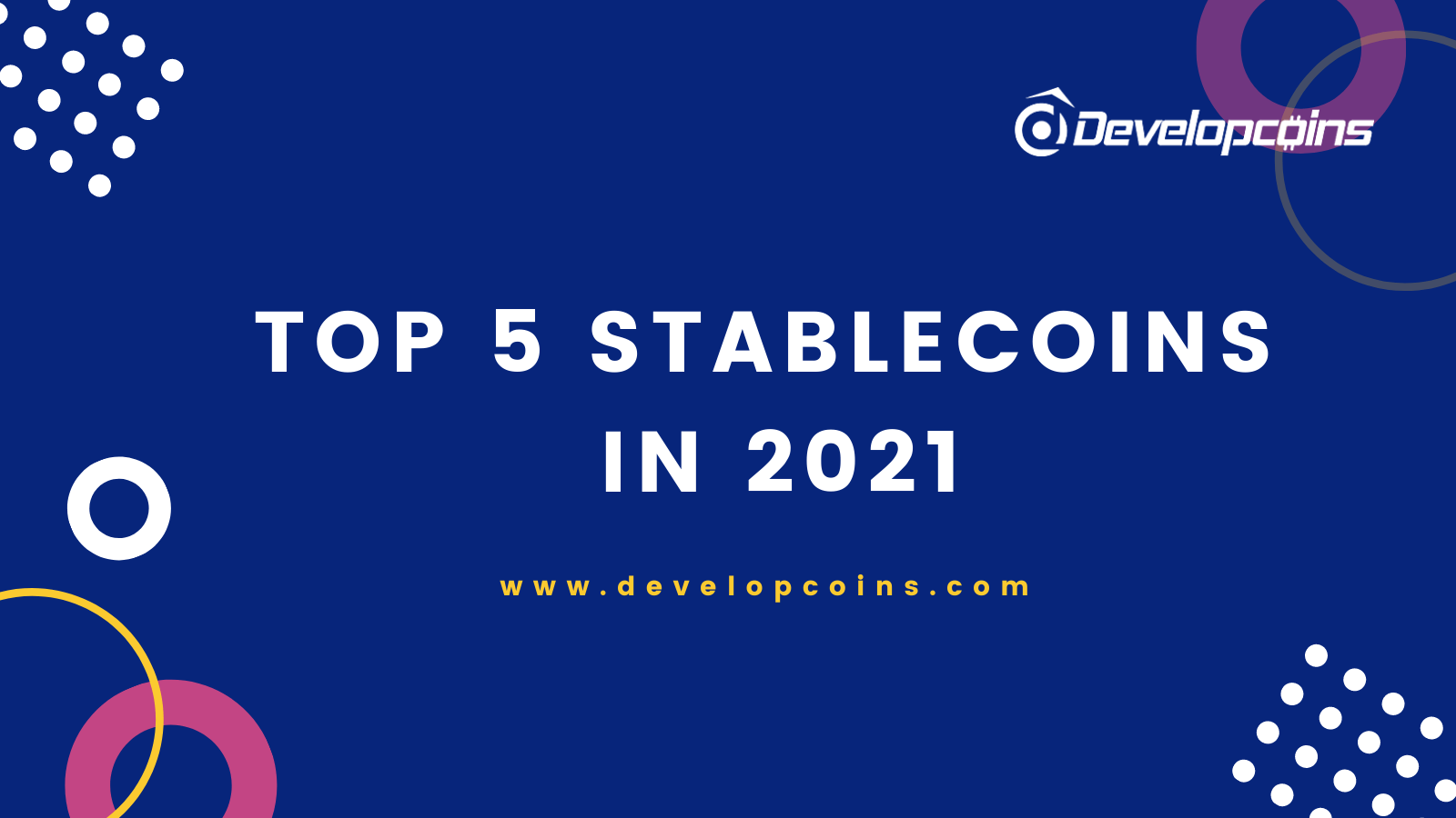 Brief Explanation of Top 5 Stablecoin Usage in Cryptocurrency Industry