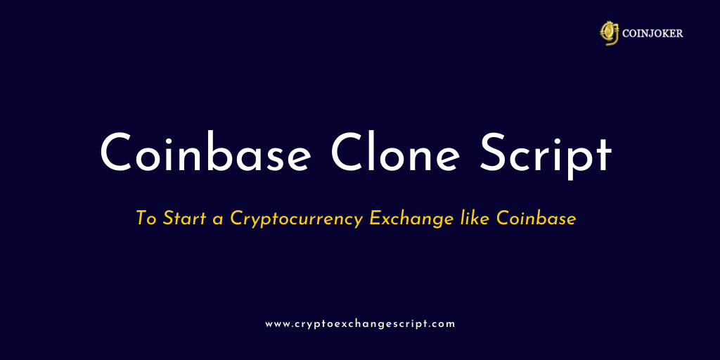 Coinbase Clone Script - To Launch Cryptocurrency Exchange like Coinbase