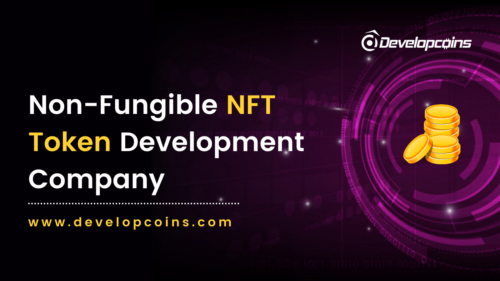 Non-Fungible Token Development To Create Your OWN NFT Tokens on Popular Blockchain Platforms