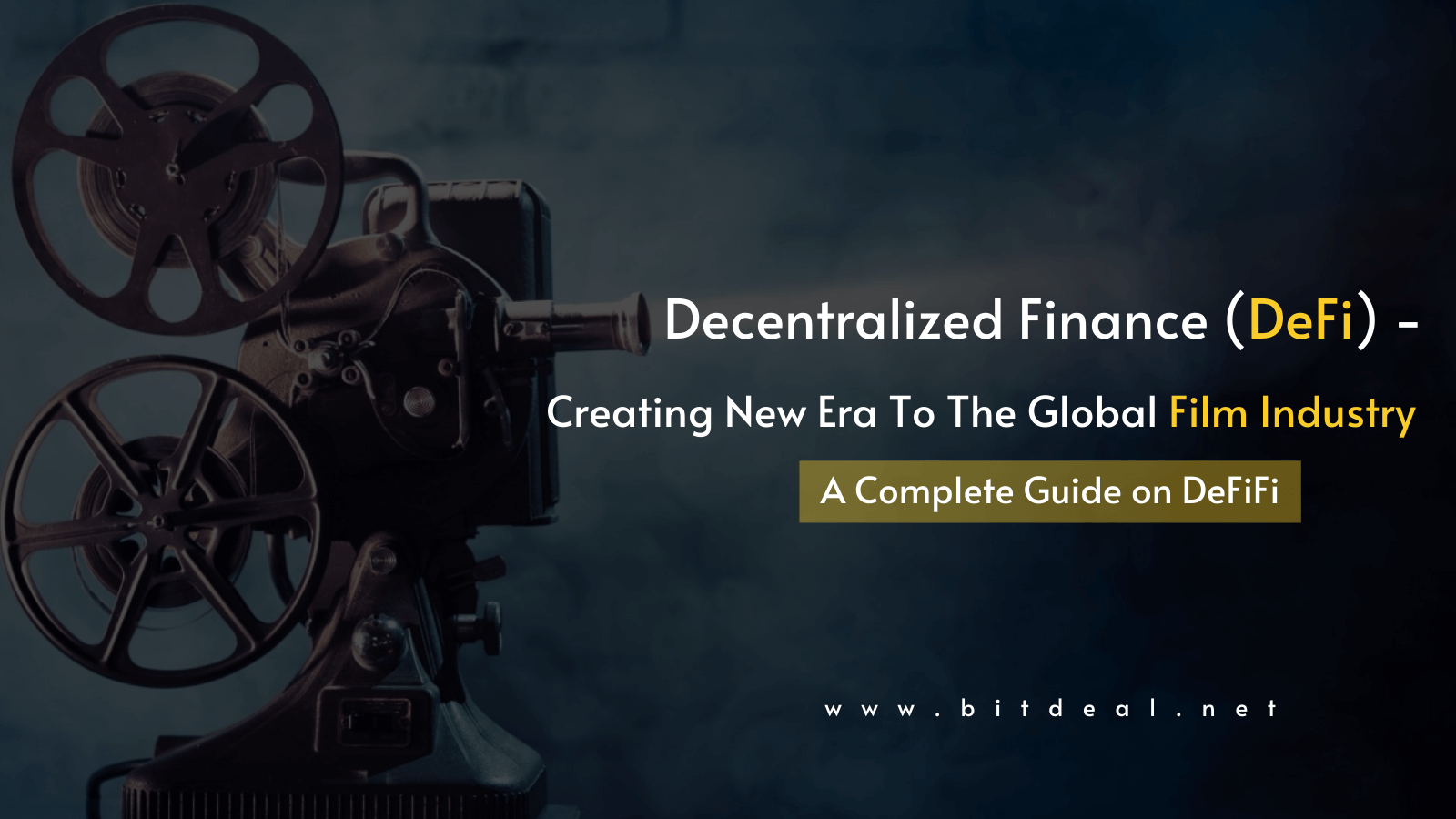 DeFi - Rejuvenating The Film Industry To Thrive in A New Golden Age