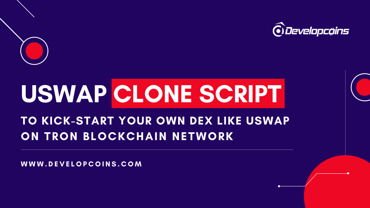 To Kick-Start Your Own DEX like USWAP on Tron Blockchain Network