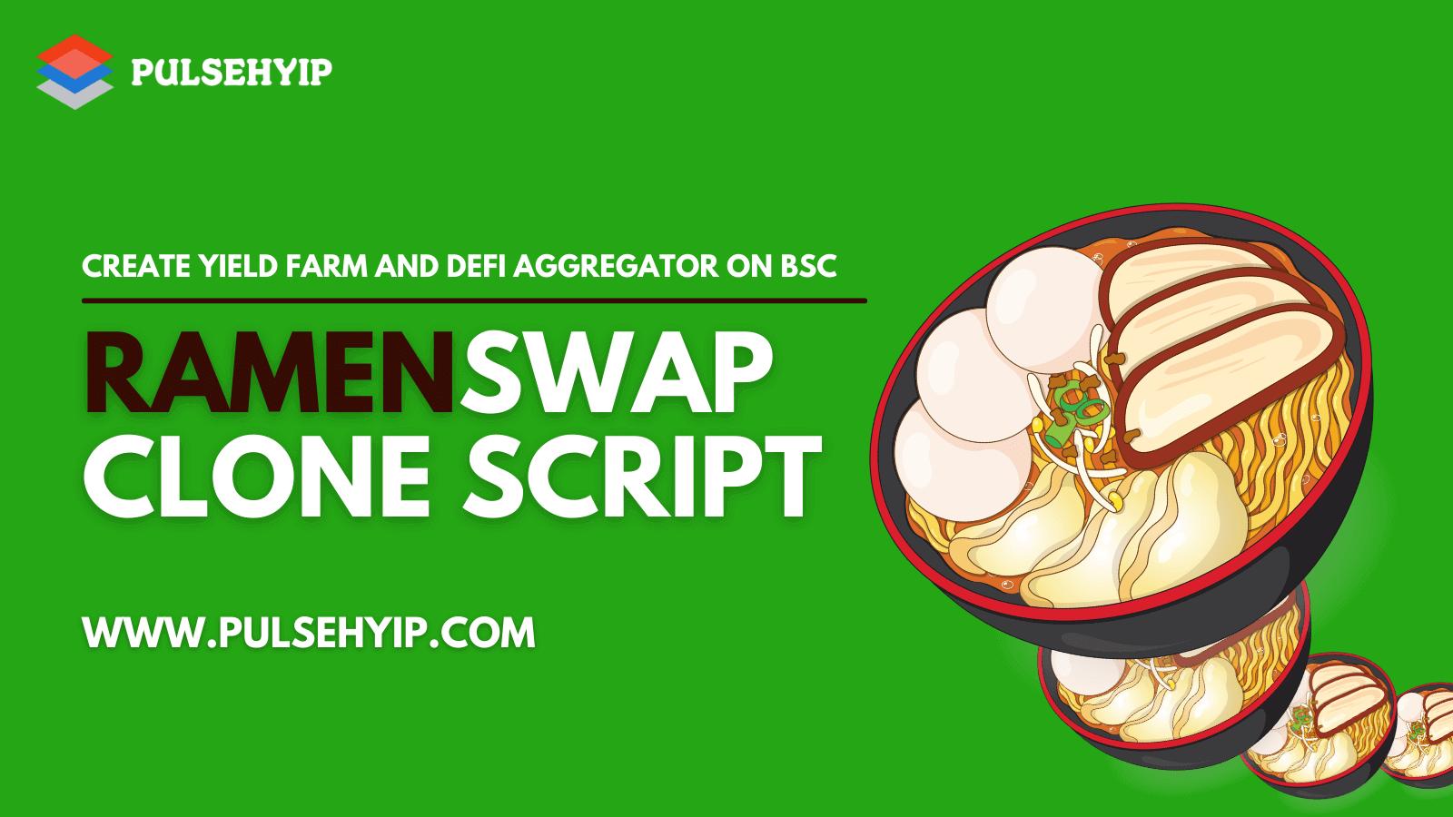 RamenSwap Clone Script to Launch a Decentralized Exchange Protocol like RamenSwap on Binance Smart Chain