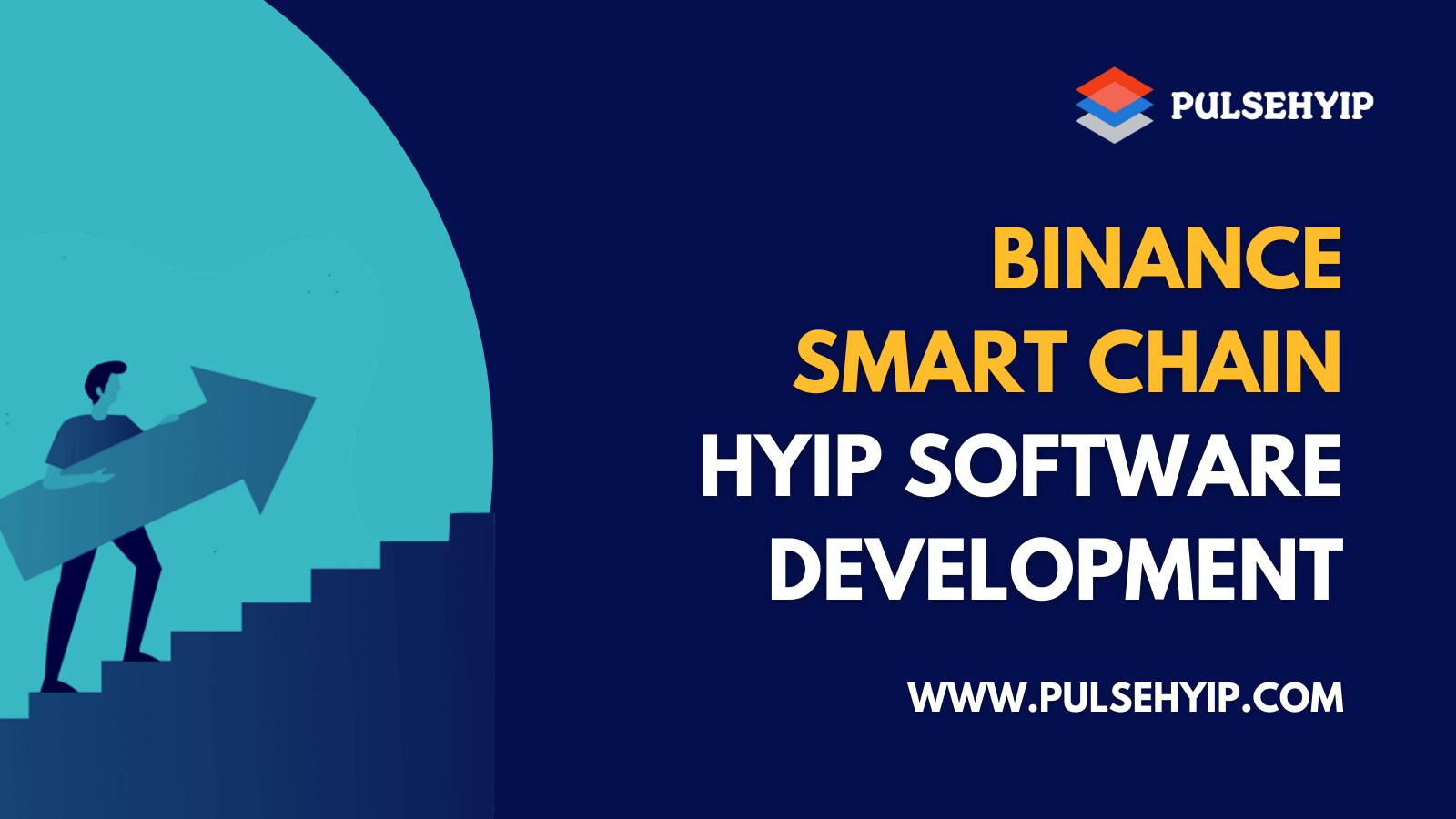 Binance Smart Chain Hyip Software Development
