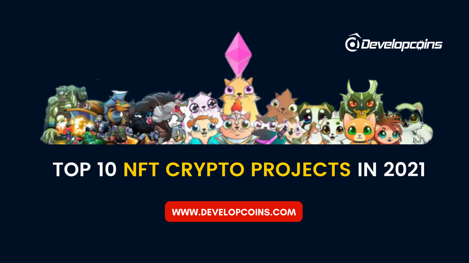 Top 10 NFT Crypto Projects In 2021