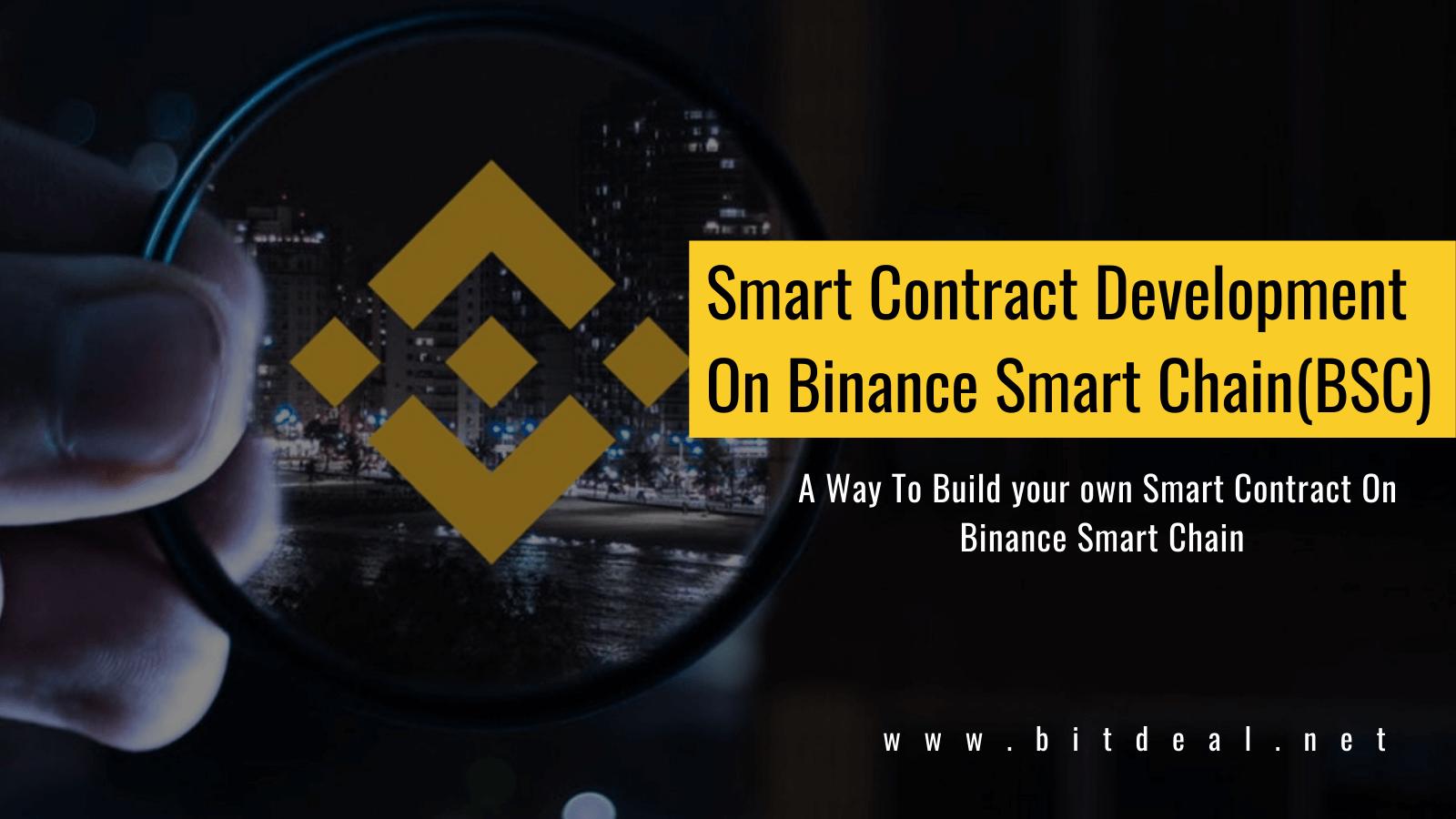 Binance Smart Chain Development - Create Smart Contracts On Binance Smart Chain