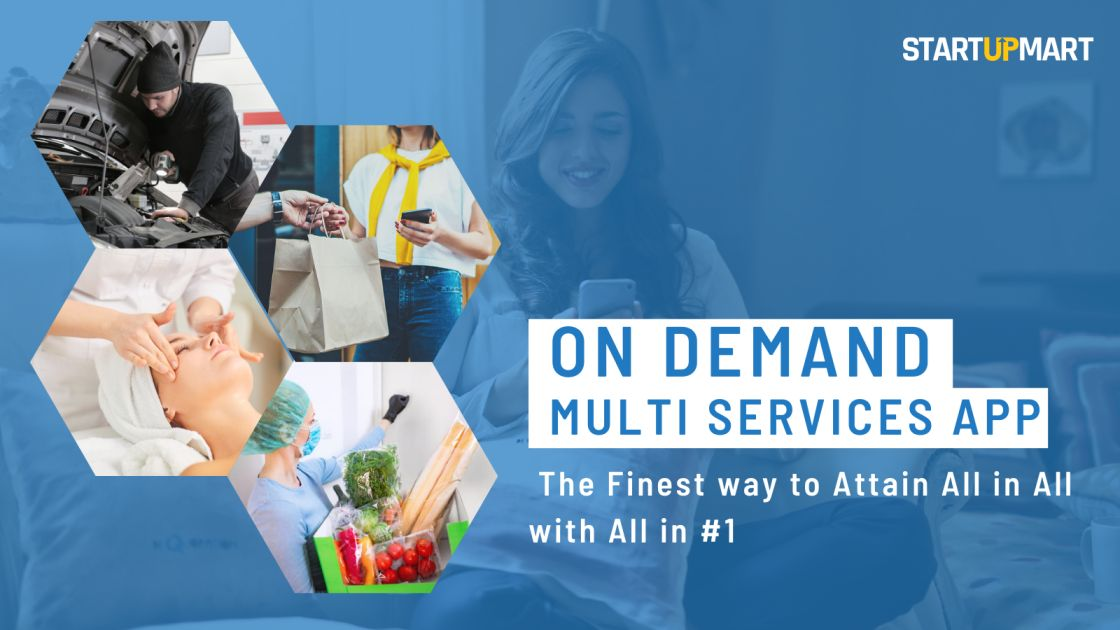 On Demand Multi Services App - The Finest way to Attain All in All with All in #1
